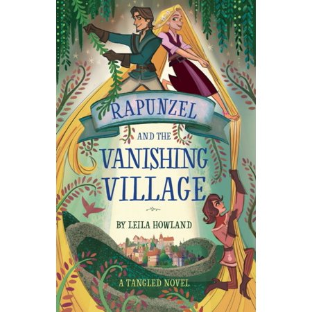 Rapunzel and the Vanishing Village : A Tangled Novel