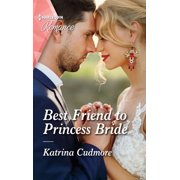 Best Friend to Princess Bride - eBook
