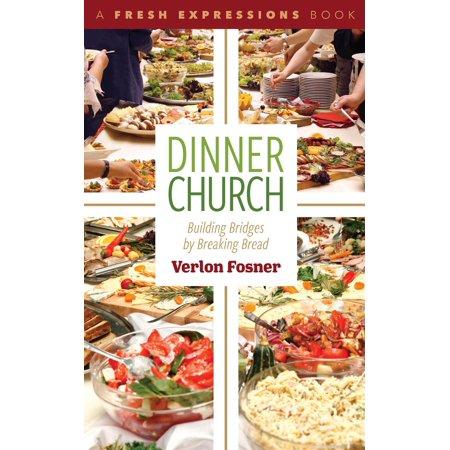 Dinner Church: Building Bridges by Breaking Bread - (Braid Dinner)