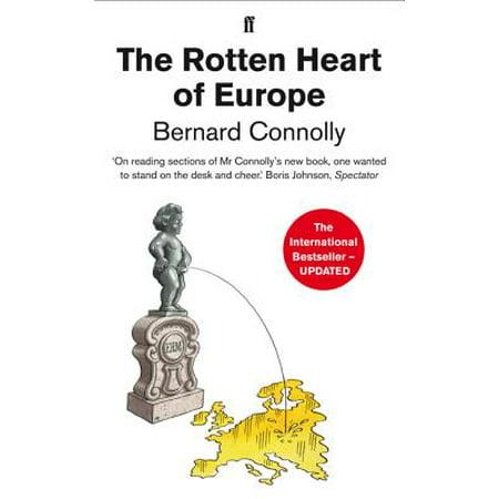 The Rotten Heart of Europe - eBook (Bernard Connolly The Rotten Heart Of Europe)