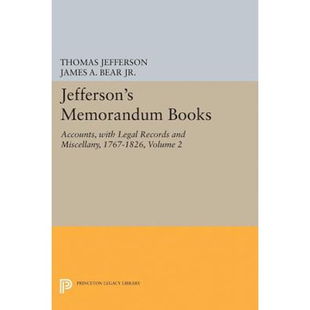 - Jefferson's Memorandum Books, Volume 2 : Accounts, with Legal Records and Miscellany, 1767-1826