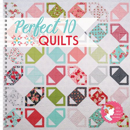 Quilt Ruler Grid - Perfect 10 Quilts From Its Sew Emma: 16 Quilts Featuring the Creative Grids Perfect 10 Ruler
