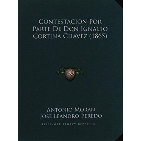 Contestacion Por Parte de Don Ignacio Cortina Chavez (1865) - image 1 de 1