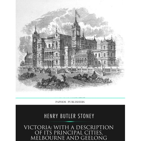 Victoria: with a Description of Its Principal Cities, Melbourne and Geelong - (Myer Geelong)