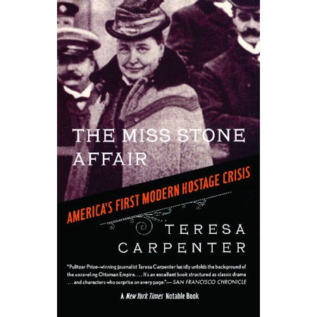 The Miss Stone Affair : America's First Modern Hostage