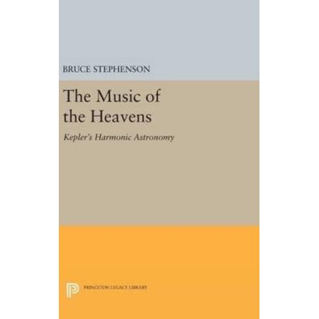 The Music of the Heavens: Kepler's Harmonic Astronomy (Princeton Legacy Library) - image 1 of 1