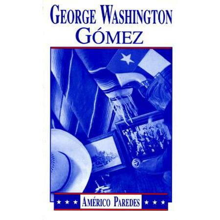 George Washington Gomez : A Mexicotexan Novel - George Washington Without Wig