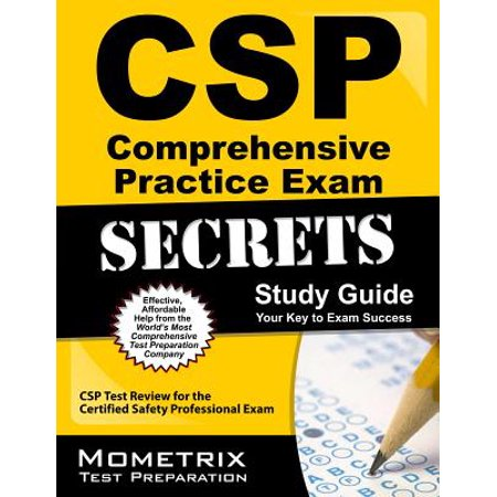 CSP Comprehensive Practice Exam Secrets Study Guide : CSP Test Review for the Certified Safety Professional