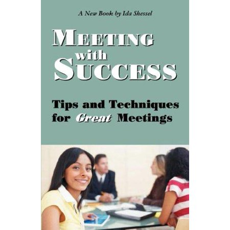Meeting With Success  Tips And Techniques For Great Meetings