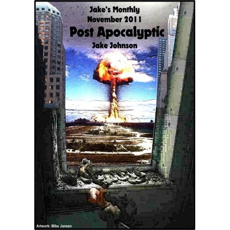 Jake's Monthly- Post Apocalyptic Anthology - eBook for $<!---->