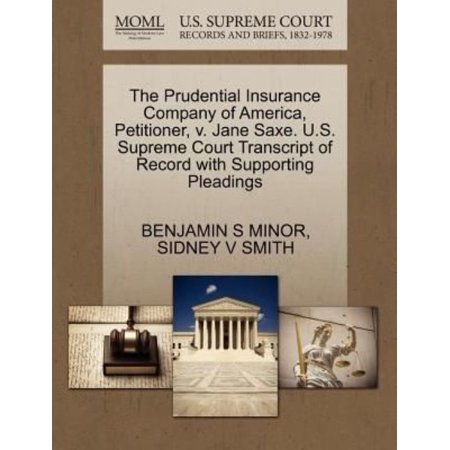 The Prudential Insurance Company Of America  Petitioner  V  Jane Saxe  U S  Supreme Court Transcript Of Record With Supporting Pleadings