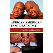 African American Families Today : Myths and Realities