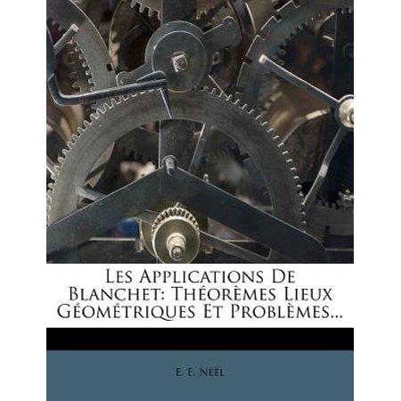 Les Applications de Blanchet : Theoremes Lieux Geometriques Et