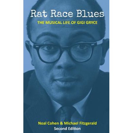 Rat Race Blues : The Musical Life of Gigi Gryce ()