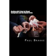 Dealing with Crime by Illegal Immigrants and the Opioid Crisis - eBook
