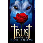 Trust: A Twisted Wolf Tale - eBook