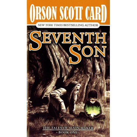 Seventh Son : The Tales of Alvin Maker, Volume I
