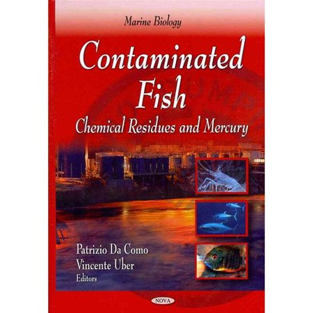 Contaminated fish chemical residues and mercury for Fish and mercury
