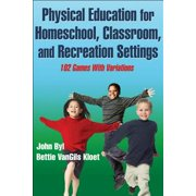 Physical Education for Homeschool, Classroom, and Recreation Settings