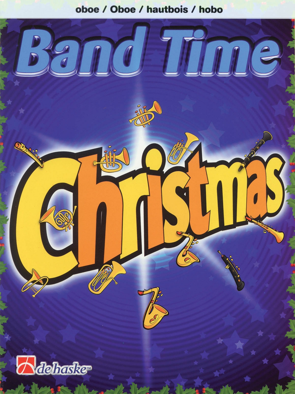 De Haske Music Band Time Christmas (Oboe) De Haske Play-Along Book Series Book Arranged by... by
