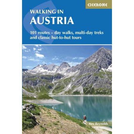 Walking in Austria : 101 Routes - Day Walks, Multi-day Treks and Classic Hut-to-Hut (All Of A Kind Family Walking Tour)