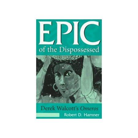 Epic Of The Dispossessed  Derek Walcotts Omeros