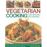 Vegetarian Cooking for Special Occasions : Over 140 Imaginative Recipes Shown Step by Step with More Than 170 Stunning Photographs