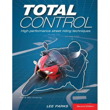 Total Control: High Performance Street Riding Techniques, 2nd Edition (Paperback) Street Unit Performance