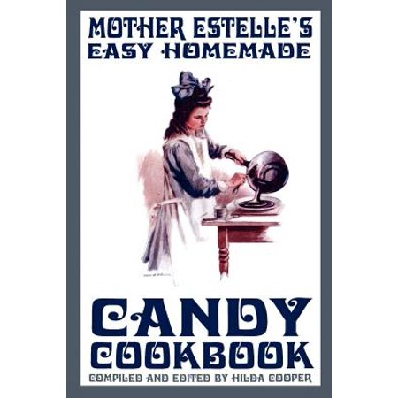 Mother Estelle's Easy Homemade Candy Cookbook](Mothers Day Presents Homemade)