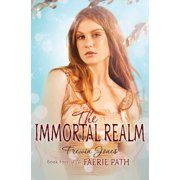 Faerie Path (Quality): The Faerie Path #4: The Immortal Realm (Paperback)
