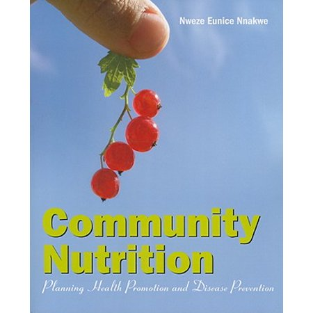 Community Nutrition : Planning Health Promotion and Disease
