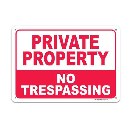 SIGO SIGNS Private Property - No Trespassing Sign 7 x 10  40 Aluminum, For  Indoor or Outdoor Use -Rust Free Aluminum-UV Printed With Professional