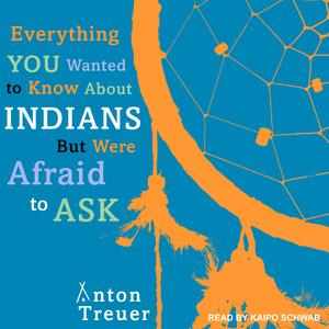 Everything You Wanted to Know About Indians But Were Afraid to Ask - Audiobook