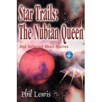 Star Trails: The Nubian Queen : And Selected Short Stories