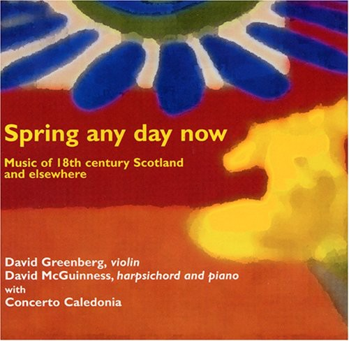 Spring Any Day Now: Music of 18th Century Scotland