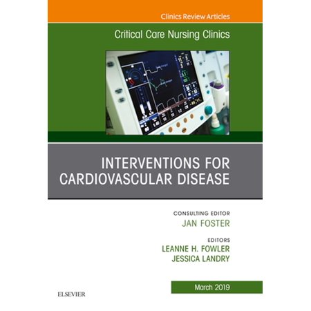 Interventions for Cardiovascular Disease, An Issue of Critical Care Nursing  Clinics of North America, E-Book - Volume 31-1 - eBook