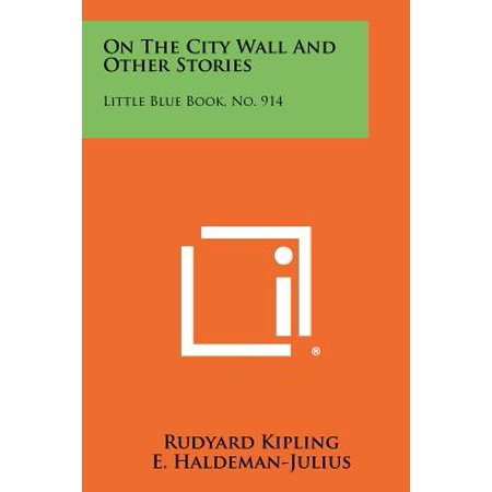On the City Wall and Other Stories : Little Blue Book, No. 914 ()