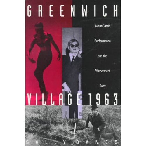 Greenwich Village 1963: Avant-Garde Performance and the Effervescent Body