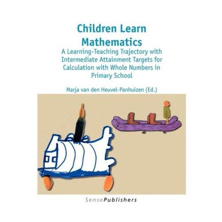 Children Learn Mathematics  A Learing Teaching Trajectory With Intermediate Attainment Targets For Calculation With Whole Numbers In Primary School