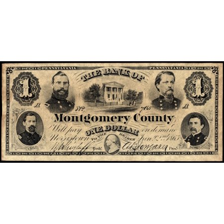 Union Banknote 1865 Nstate Of Pennsylvania Banknote For One Dollar Issued By The Bank Of Montgomery County 1865 And Featuring Portraits Of Four Union Officers From Montgomery County  Clockwise From To