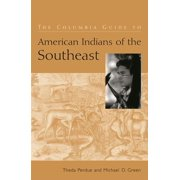 Columbia Guides to American Indian History and Culture: The Columbia Guide to American Indians of the Southeast (Hardcover)