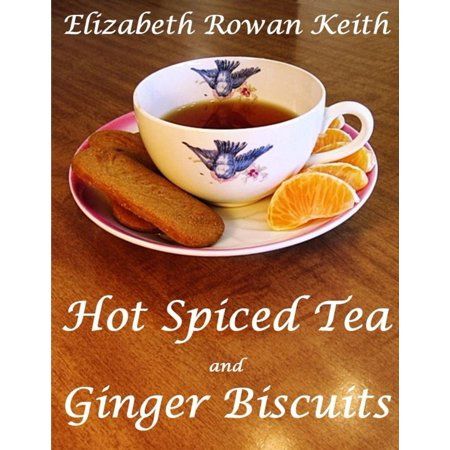 Hit Biscuit (Hot Spiced Tea and Ginger Biscuits - eBook )