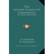 The Ancient Science of Chronology : Its Origin and Purpose