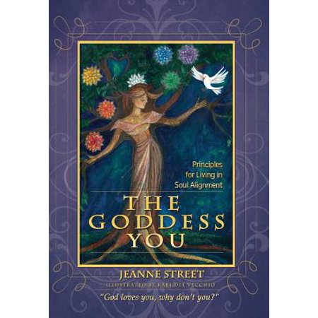 Del Sol Wings - The Goddess You : Principles for Living in Soul Alignment