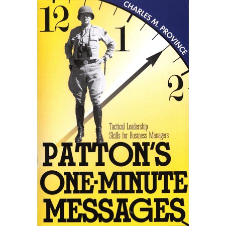 Patton's One-Minute Messages : Tactical Leadership Skills of Business (Leadership And The One Minute Manager Audiobook)