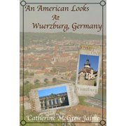 An American Looks at Wuerzburg, Germany - eBook