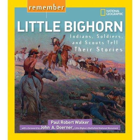 Remember Little Bighorn : Indians, Soldiers, and Scouts Tell Their Stories](Scout Halloween Stories)