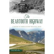 The Beartooth Highway: A History of America's Most Beautiful Drive - eBook