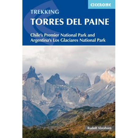 Trekking Torres del Paine : Chile's Premier National Park and Argentina's Los Glaciares National Park - Los Peligros Del Halloween
