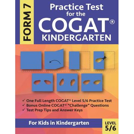 Practice Test for the Cogat Kindergarten Form 7 Level 5/6 : Gifted and Talented Test Prep for Kindergarten, Cogat Kindergarten Practice Test; Cogat Form 7 Grade K, Gifted and Talented Cogat Test Prep, Cognitive Abilities Test Kindergarten, Tests for Kinde ()